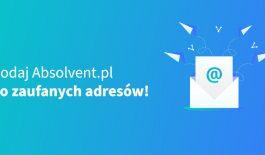 Jak dodać adres e-mail Absolvent.pl do zaufanych?